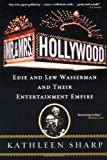 Mr. and Mrs. Hollywood: Edie and Lew Wasserman and Their Entertainment Empire