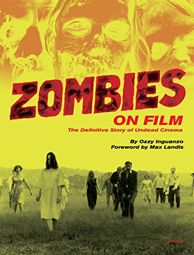 Zombies on Film: The Definitive Story o…