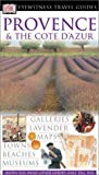 DK Eyewitness Travel Guides Provence and the Cote D'Azur (Dk Eyewitness Travel Guides Provence and the Cote D'azur)