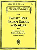 「Twenty-Four Italian Songs and Arias of the 17th and 18th Century: Medium High Voice (Schirmer's Libr...」のサムネイル画像