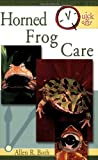 Quick & Easy Horned Frog Care (Quick & Easy)