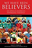 「We Have Been Believers: An African American Systematic Theology」のサムネイル画像