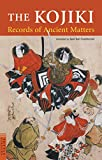The Kojiki: Records of Ancient Matters (Tuttle Classics of Japanese Literature)