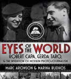 「Eyes of the World: Robert Capa, Gerda Taro, and the Invention of Modern Photojournalism」のサムネイル画像
