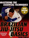 Brazilian Jiu-jitsu Basics: Mastering The Essential Techniques (Mastering the Essential Techniques S.)
