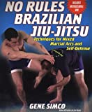 No Rules Brazilian Jiu-Jitsu: Techniques For Mixed Martial Arts and Self-Defense