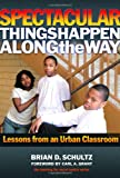 「Spectacular Things Happen Along the Way: Lessons from an Urban Classroom (Teaching for Social Justic...」のサムネイル画像
