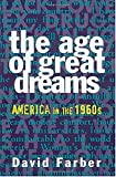 「The Age of Great Dreams: America in the 1960s (American Century Series)」のサムネイル画像