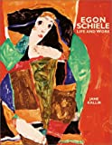 Egon Schiele: Life and Work Book
