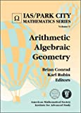 Arithmetic Algebraic Geometry (Ias/Park City Mathematic)
