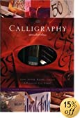 Caligraphy Masterclass: A Complete Guide With Ten Stylish Projects (Masterclass)