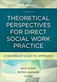 「Theoretical Perspectives for Direct Social Work Practice: A Generalist-Eclectic Approach」のサムネイル画像