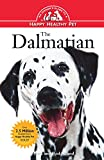 The Dalmatian: An Owner's Guide to a Happy Healthy Pet (Owner's Guide to a Happy Healthy Pet)