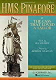 H.m.s. Pinafore: Or the Lass That Loved a Sailor Vocal Scoreby W. S. Gilbert, A. S. Sullivanby W. S. Gilbert, Sir Arthur Sullivanby W. S. Gilbert, Sir Arthur Sullivanby W. S. Gilbert, Arthur Sullivanby William Schwenck Gilbert, Arthur Seymour Sullivan
