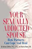 「Your Sexually Addicted Spouse: How Partners Can Cope and Heal」のサムネイル画像