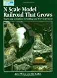 N Scale Model Railroad That Grows: Step-By-Step Instructions for Building Your First N Scale Layout (Model Railroader)