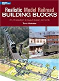 Realistic Model Railroad Building Blocks: An Introduction To Layout Design Elements (Model Railroader)