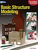 Basic Structure Modeling: For Model Railroaders (Model Railroader Books)