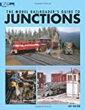 The Model Railroader's Guide to Junctions (Model Railroader's Guide To...)