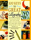 100 Keys to Great Calligraphy