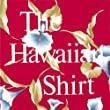 The Hawaiian Shirt: Its Art and History (Recollectibles)