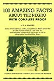 「100 Amazing Facts About the Negro With Complete Proof: A Short Cut to the World History of the Negro」のサムネイル画像