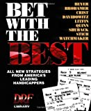 Bet With the Best: All New Strategies from America's Leading Handicappers (Drf Handicapping Library)