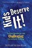 「Kids Deserve It! Pushing Boundaries and Challenging Conventional Thinking」のサムネイル画像