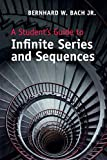 「A Student's Guide to Infinite Series and Sequences (Student's Guides)」のサムネイル画像