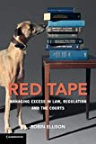Red Tape: Managing Excess in Law, Regulation and the Courts