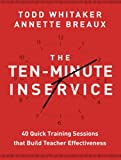 「The Ten-Minute Inservice: 40 Quick Training Sessions that Build Teacher Effectiveness」のサムネイル画像