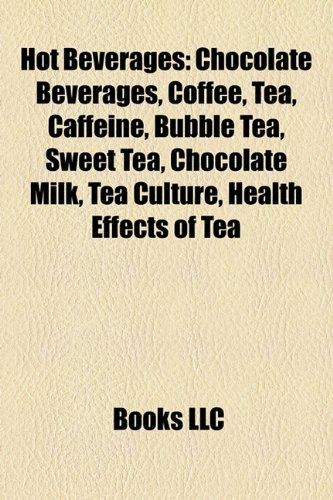 Hot Beverages: Chocolate Beverages, Cof…