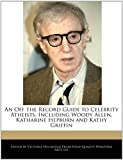 An Off the Record Guide to Celebrity Atheists, Including Woody Allen, Katharine Hepburn and Kathy Griffin