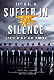 「Suffer In Silence: A Novel of Navy Seal Training」のサムネイル画像