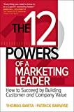 「The 12 Powers of a Marketing Leader: How to Succeed by Building Customer and Company Value」のサムネイル画像