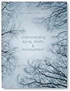 4 mat review of understanding dying death and bereavement 1 review using a social- psychological approach, this edition remains solidly grounded in theory and research, but places understanding dying, death, and bereavement.