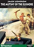 The Mutiny of the Elsinoreby Jack London, Ethan Hawke