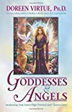 "Goddesses & Angels: Awakening Your Inner High-Priestess And ""Source-eress"""