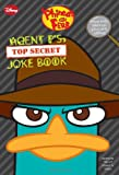 「Phineas and Ferb: Agent P's Top-Secret Joke Book (A Book of Jokes and Riddles)」のサムネイル画像