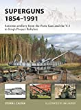 「Superguns 1854–1991: Extreme Artillery from the Paris Gun and the V-3 to Iraq's Project Babylon (New...」のサムネイル画像