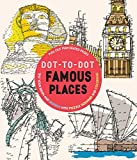 「Dot-to-dot Famous Places: Test Your Brain and De-stress With Puzzle Solving and Coloring」のサムネイル画像