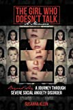 The Girl Who Doesn't Talk: Beyond Shy - A Journey Through Severe Social Anxiety Disorder