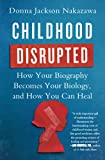 「Childhood Disrupted: How Your Biography Becomes Your Biology, and How You Can Heal」のサムネイル画像