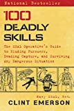 「100 Deadly Skills: The SEAL Operative's Guide to Eluding Pursuers, Evading Capture, and Surviving An...」のサムネイル画像