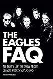 「The Eagles FAQ: All That's Left to Know About Classic Rock's Superstars」のサムネイル画像