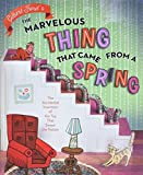 「The Marvelous Thing That Came from a Spring: The Accidental Invention of the Toy That Swept the Nati...」のサムネイル画像