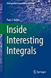 「Inside Interesting Integrals: A Collection of Sneaky Tricks, Sly Substitutions, and Numerous Other S...」のサムネイル画像