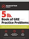 「5 lb. Book of GRE Practice Problems: 1,800+ Practice Problems in Book and Online (Manhattan Prep 5 l...」のサムネイル画像