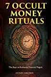 「7 Occult Money Rituals: The Keys to Authentic Financial Magick」のサムネイル画像