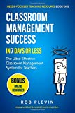 「Classroom Management Success in 7 days or less: The Ultra-Effective Classroom Management System for ...」のサムネイル画像